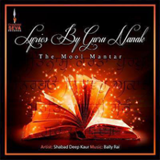 Lyrics By Guru Nanak (The Mool Mantar) by Shabaddeep Kaur