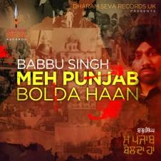 Meh Punjab Bolda Haan by Babbu Singh