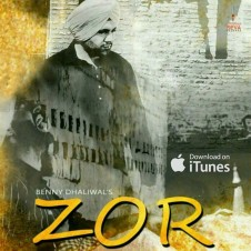 Zor by Benny Dhaliwal ft. Popsy