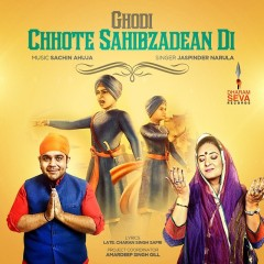 Ghodi Chhote Sahibzadean Di by Sachin Ahuja and Jaspinder Narula