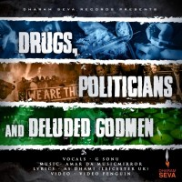 Drugs, Politicians and Deluded Godmen (with Dharam Seva) by G. Sonu